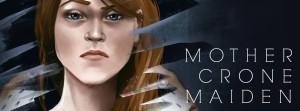 Mother, Crone, Maiden